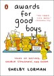 Go to record Awards for good boys : tales of dating, double standards, ...