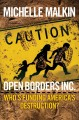 Go to record Open Borders Inc. : who's funding America's destruction?