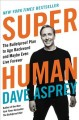 Go to record Super human : the bulletproof plan to age backward and may...