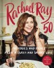 Go to record Rachael Ray 50 : memories and meals from a sweet and savor...