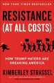 Go to record Resistance (at all costs) : how Trump haters are breaking ...
