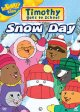 Go to record Timothy goes to school. Snow day [videorecording]