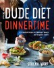 Go to record The dude diet dinnertime : 125 clean(ish) recipes for week...