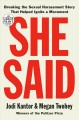 Go to record She said [text (large print)] : breaking the sexual harass...