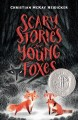 Go to record Scary stories for young foxes