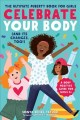 Go to record Celebrate your body : (and its changes, too!): the ultimat...