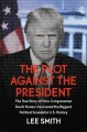 Go to record The plot against the president : the true story of how Con...