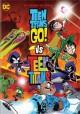 Go to record Teen Titans go! vs Teen Titans [videorecording]