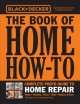 Go to record Black & Decker the book of home how-to : complete photo gu...
