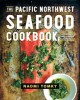 Go to record The Pacific Northwest seafood cookbook : salmon, crab, oys...