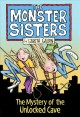 Go to record The Monster Sisters. The mystery of the unlocked cave
