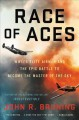 Go to record Race of aces : WWII's elite airmen and the epic battle to ...