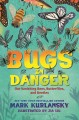 Go to record Bugs in danger : our vanishing bees, butterflies, and beet...