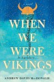 Go to record When we were Vikings : a novel