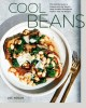 Go to record Cool beans : The ultimate guide to cooking with the world'...
