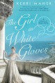 Go to record The girl in white gloves : a novel of Grace Kelly