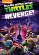 Go to record Teenage mutant ninja turtles. Revenge! [videorecording].