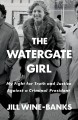 Go to record The Watergate girl : my fight for truth and justice agains...