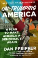 Go to record Un-Trumping America : a plan to make America a democracy a...