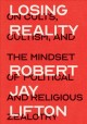 Go to record Losing reality : on cults, cultism, and the mindset of pol...