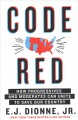 Go to record Code red : how progressives and moderates can unite to sav...