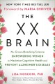 Go to record The XX brain : the groundbreaking science empowering women...