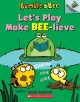 Go to record Let's play make bee-lieve