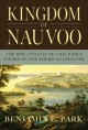 Go to record Kingdom of Nauvoo : the rise and fall of a religious empir...