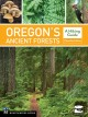 Go to record Oregon's ancient forests : a hiking guide