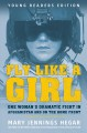 Go to record Fly like a girl : one woman's dramatic fight in Afghanista...