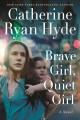 Go to record Brave girl, quiet girl : a novel
