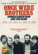 Go to record Once were brothers [videorecording] : Robbie Robertson and...