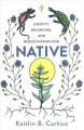 Go to record Native : identity, belonging, and rediscovering God