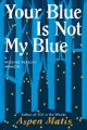 Go to record Your blue is not my blue : a missing person memoir