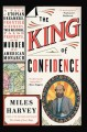 Go to record The king of confidence : a tale of utopian dreamers, front...