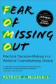 Go to record Fear of missing out : practical decision-making in a world...