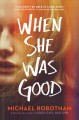 Go to record When she was good : a novel