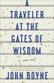 Go to record A traveler at the gates of wisdom : a novel