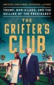 Go to record The grifter's club : Trump, Mar-a-Lago, and the selling of...