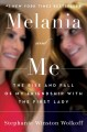 Go to record Melania and me : the rise and fall of my friendship with t...