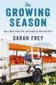 Go to record The growing season : how I saved an American farm--and bui...