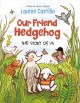 Go to record Our friend hedgehog : the story of us