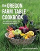 Go to record The Oregon farm table cookbook : 101 homegrown recipes fro...