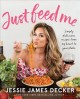 Go to record Just feed me : simply delicious recipes from my heart to y...