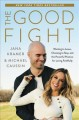 Go to record The good fight : wanting to leave, choosing to stay, and t...