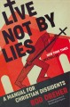 Go to record Live not by lies : a manual for Christian dissidents