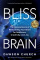 Go to record Bliss brain : the neuroscience of remodeling your brain fo...
