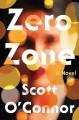 Go to record Zero zone : a novel