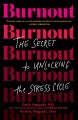 Go to record Burnout : the secret to unlocking the stress cycle