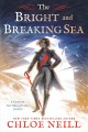 Go to record The bright and breaking sea : a Captain Kit Brightling novel